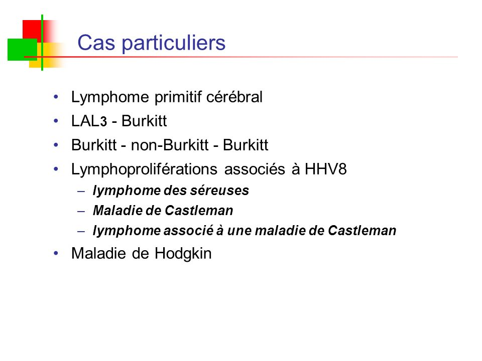 Cas particuliers Lymphome primitif cérébral LAL3 - Burkitt