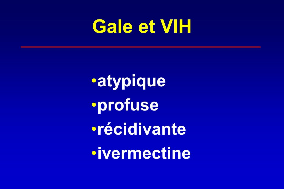 Gale et VIH atypique profuse récidivante ivermectine