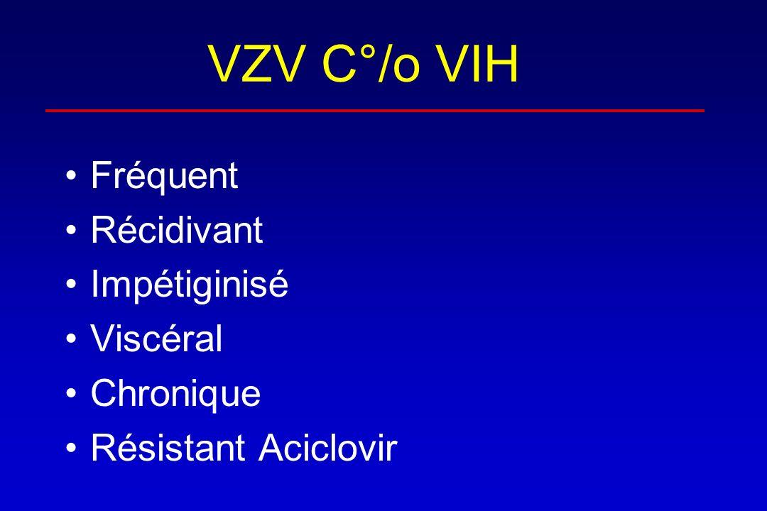 VZV C°/o VIH Fréquent Récidivant Impétiginisé Viscéral Chronique
