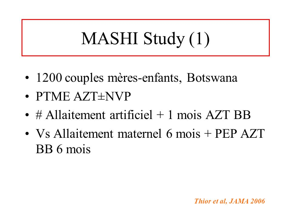 MASHI Study (1) 1200 couples mères-enfants, Botswana PTME AZT±NVP