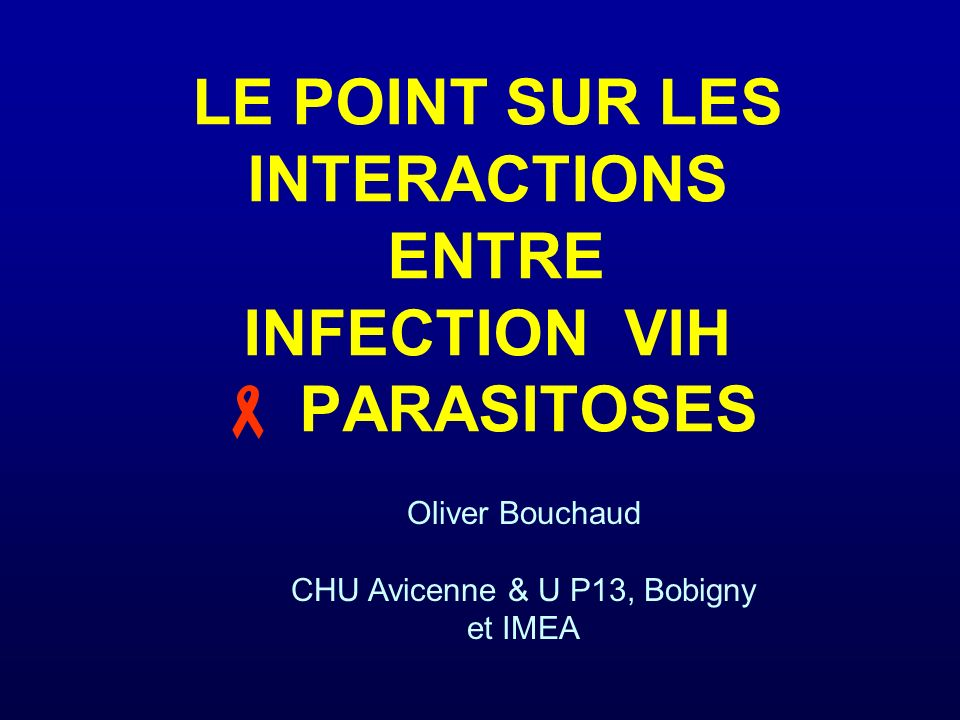 LE POINT SUR LES INTERACTIONS ENTRE INFECTION VIH  PARASITOSES