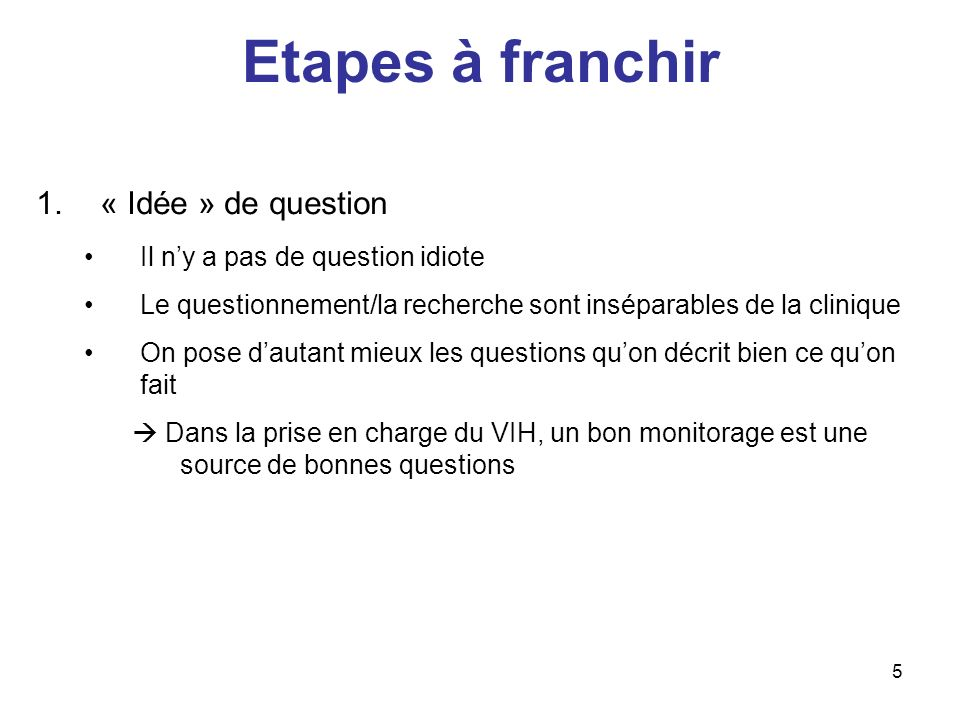 Etapes à franchir « Idée » de question Il n'y a pas de question idiote