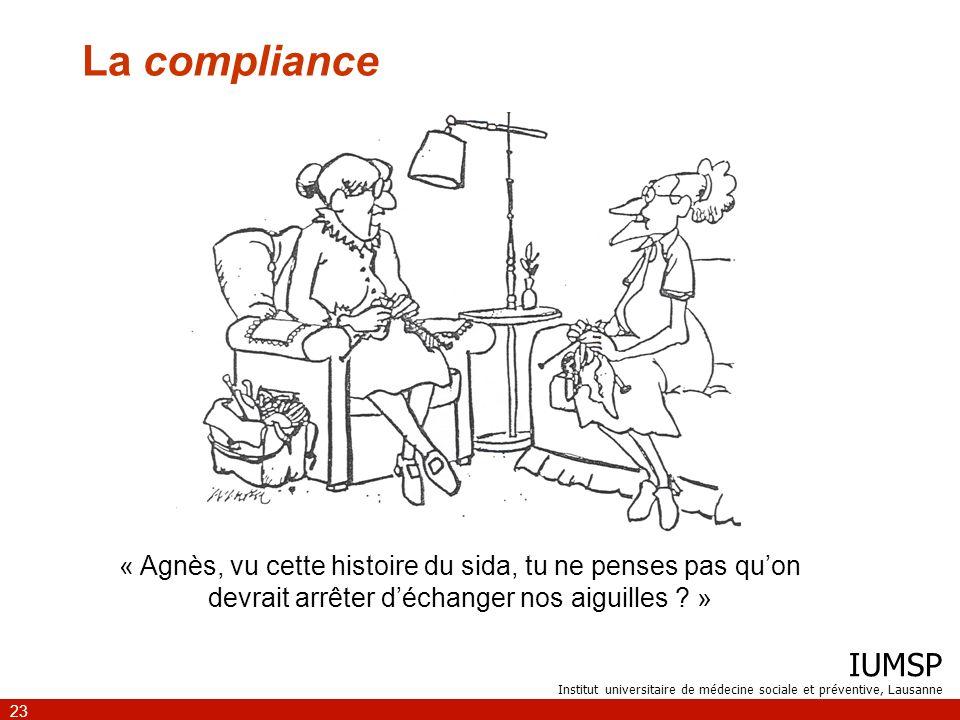 La compliance « Agnès, vu cette histoire du sida, tu ne penses pas qu'on devrait arrêter d'échanger nos aiguilles »