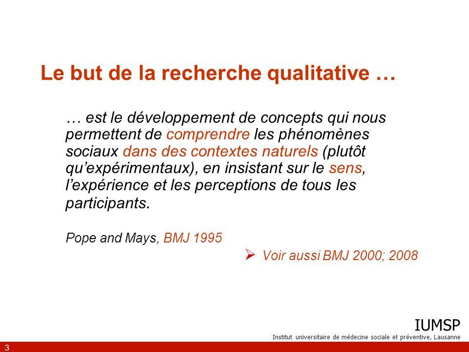 Le but de la recherche qualitative …