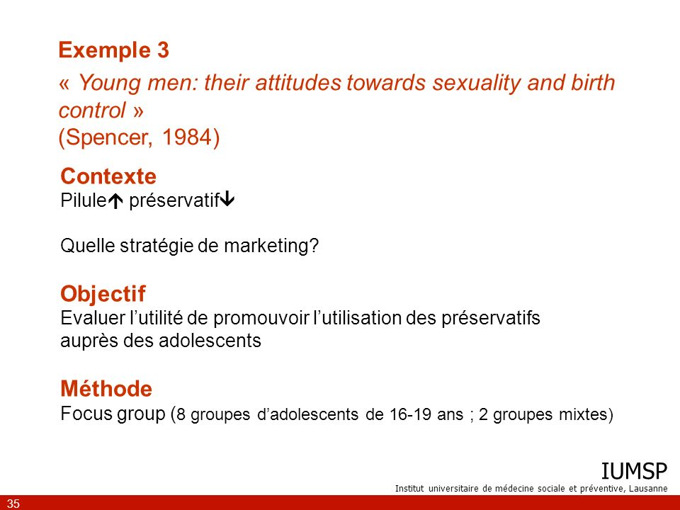 Exemple 3 « Young men: their attitudes towards sexuality and birth control » (Spencer, 1984) Contexte.