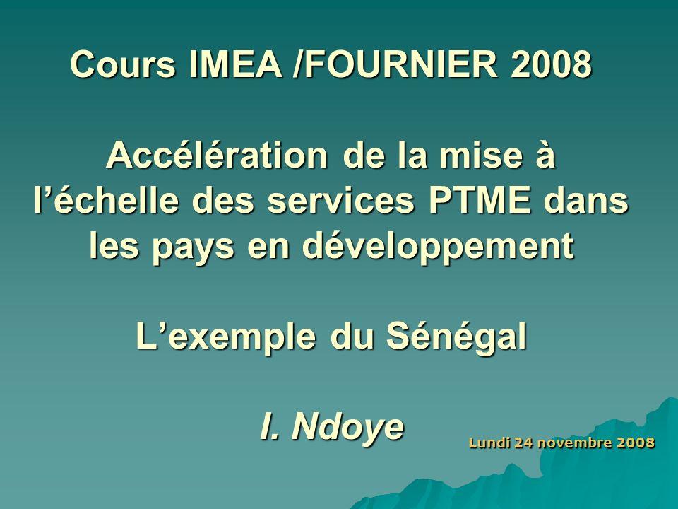 Cours IMEA /FOURNIER 2008 Accélération de la mise à l'échelle des services PTME dans les pays en développement L'exemple du Sénégal I. Ndoye