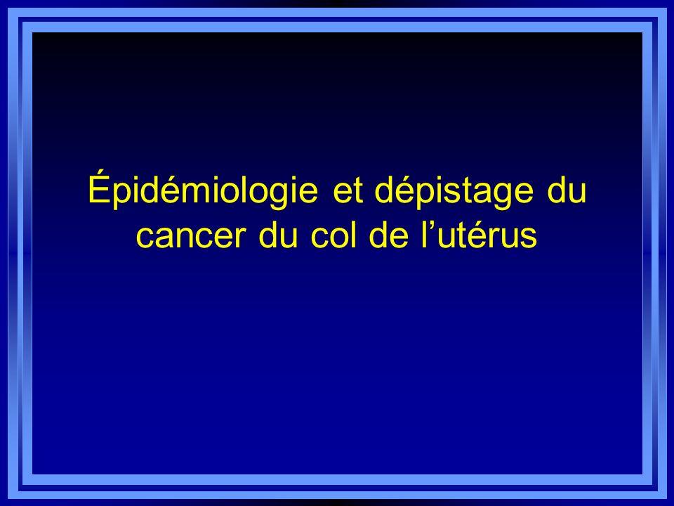 Épidémiologie et dépistage du cancer du col de l'utérus