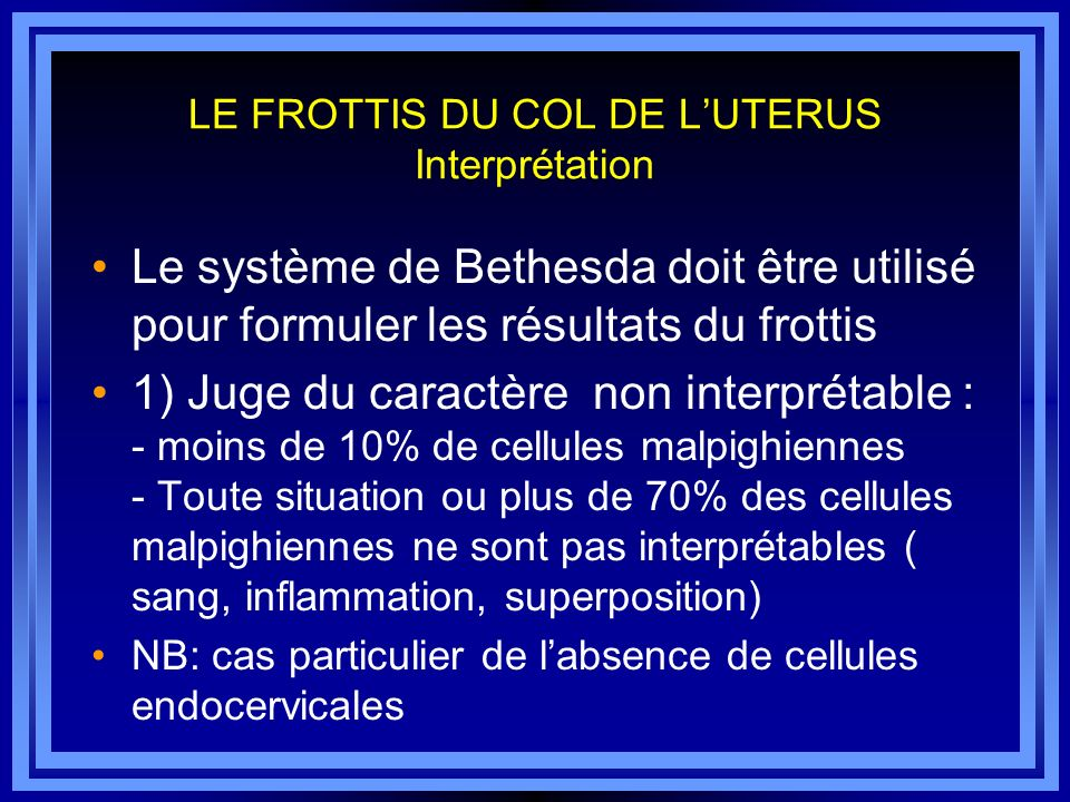 LE FROTTIS DU COL DE L'UTERUS Interprétation