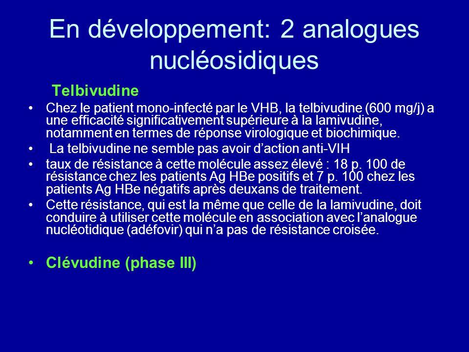 En développement: 2 analogues nucléosidiques