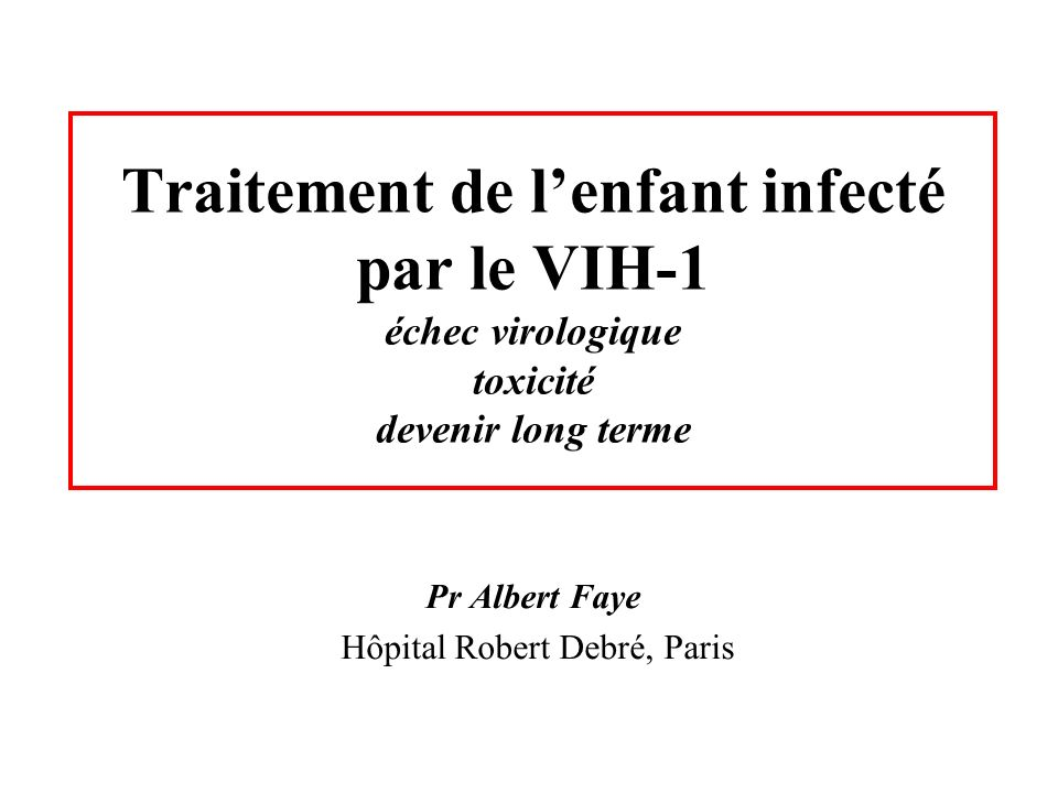 Pr Albert Faye Hôpital Robert Debré, Paris