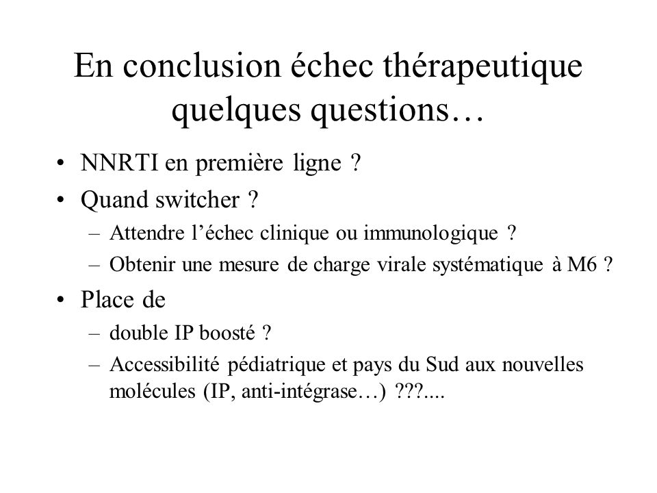 En conclusion échec thérapeutique quelques questions…