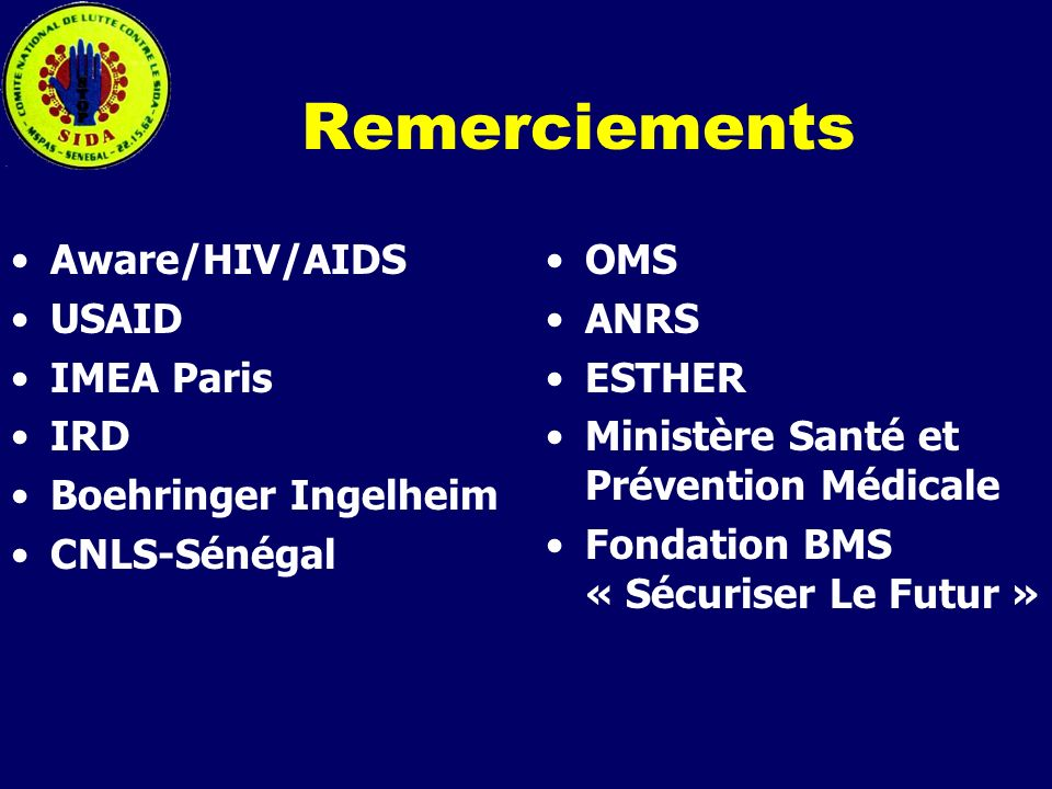 Remerciements Aware/HIV/AIDS USAID IMEA Paris IRD Boehringer Ingelheim