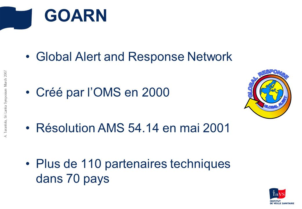 GOARN Global Alert and Response Network Créé par l'OMS en 2000