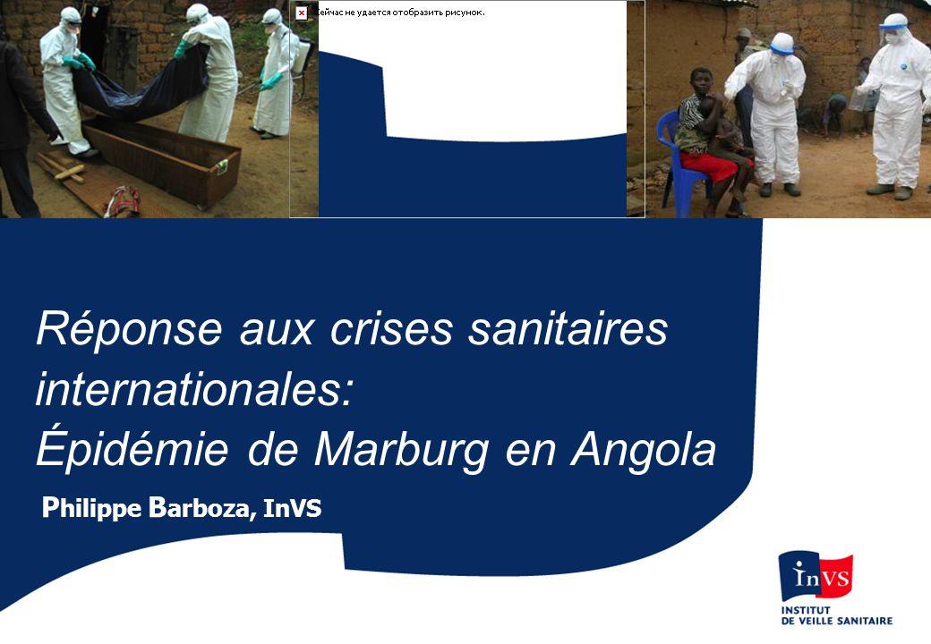 Réponse aux crises sanitaires internationales: Épidémie de Marburg en Angola