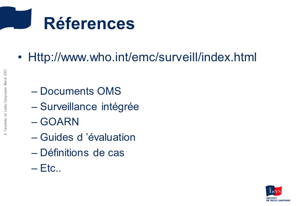 Réferences Http://www.who.int/emc/surveill/index.html Documents OMS