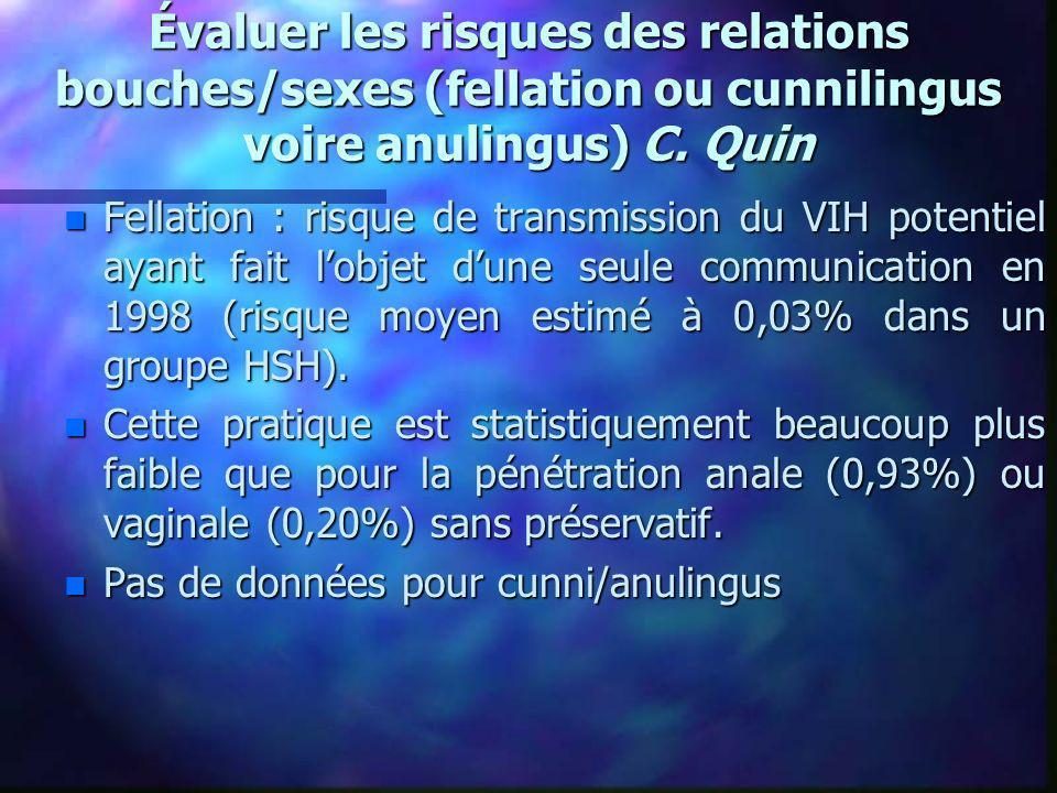 Évaluer les risques des relations bouches/sexes (fellation ou cunnilingus voire anulingus) C. Quin
