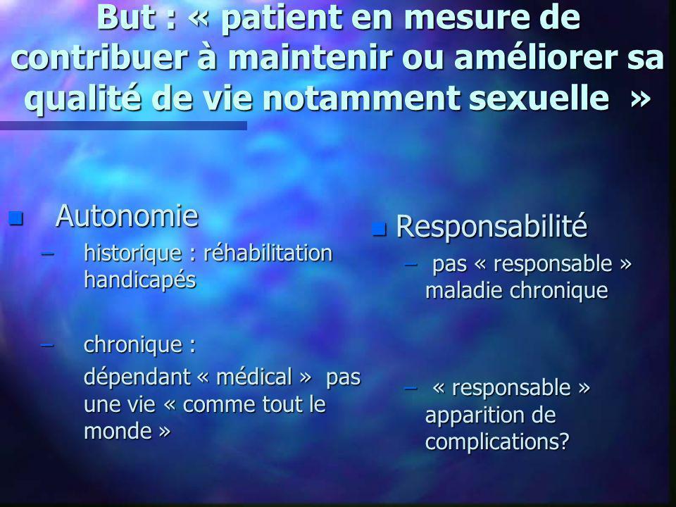 But : « patient en mesure de contribuer à maintenir ou améliorer sa qualité de vie notamment sexuelle »