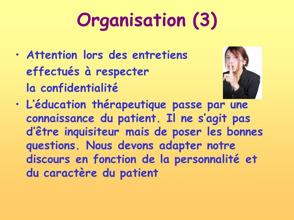 Organisation (3) Attention lors des entretiens effectués à respecter