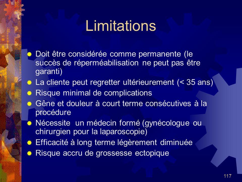 Limitations Doit être considérée comme permanente (le succès de réperméabilisation ne peut pas être garanti)