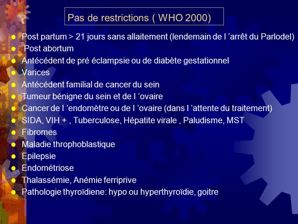 Pas de restrictions ( WHO 2000)