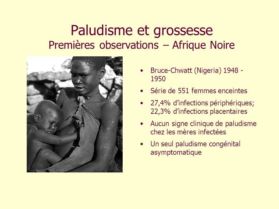 Paludisme et grossesse Premières observations – Afrique Noire