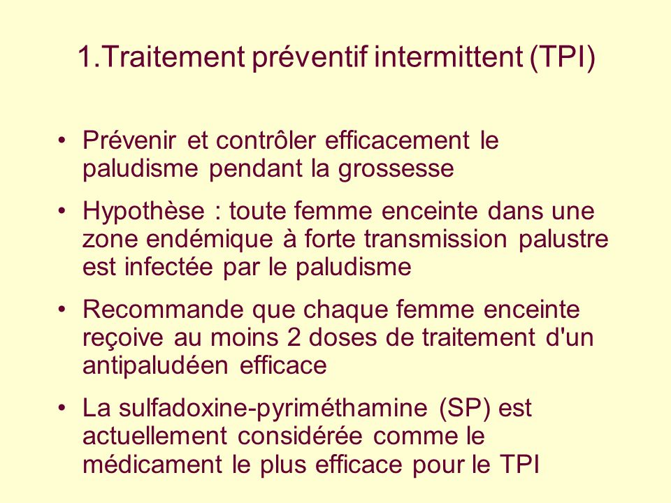 1.Traitement préventif intermittent (TPI)