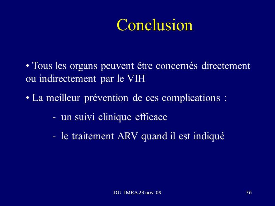 Conclusion Tous les organs peuvent être concernés directement ou indirectement par le VIH. La meilleur prévention de ces complications :