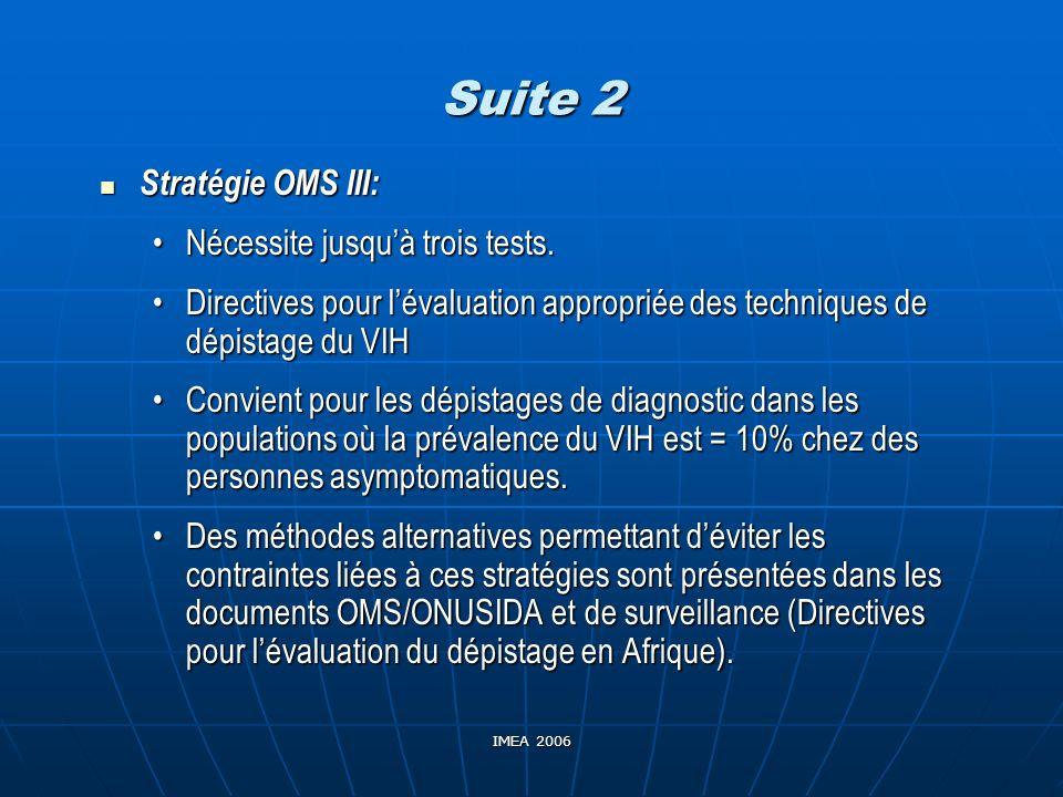 Suite 2 Stratégie OMS III: Nécessite jusqu'à trois tests.