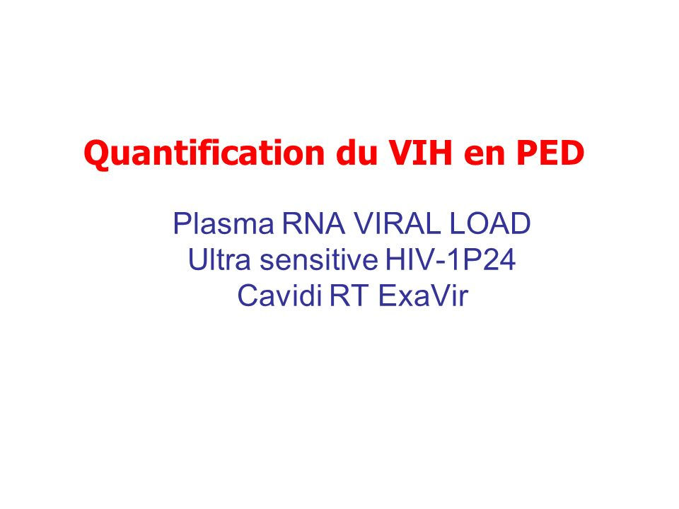 Plasma RNA VIRAL LOAD Ultra sensitive HIV-1P24 Cavidi RT ExaVir