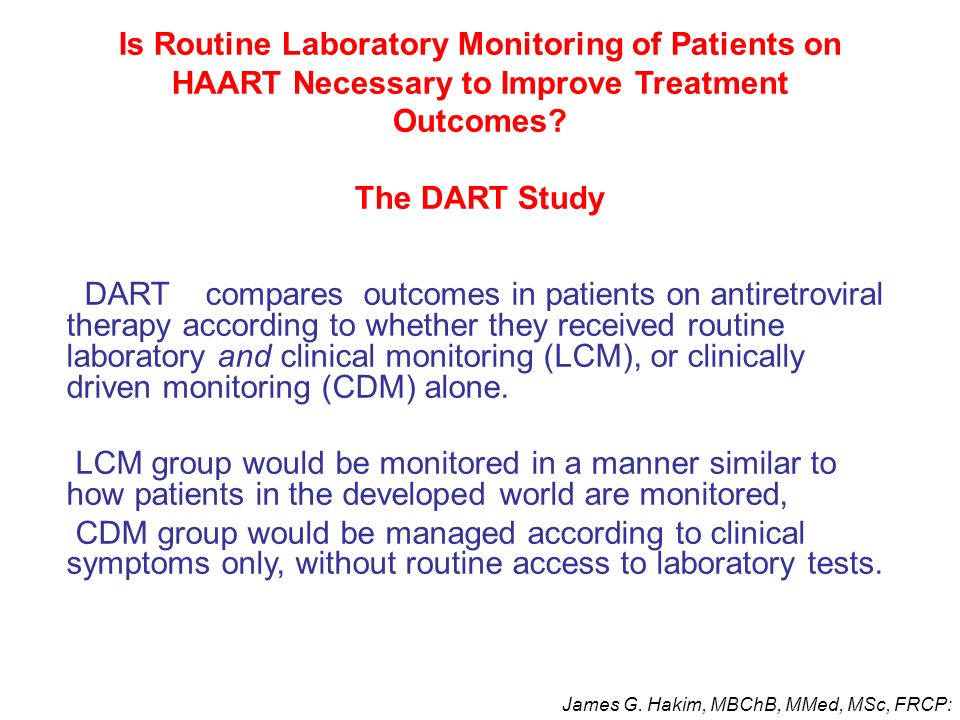 Is Routine Laboratory Monitoring of Patients on HAART Necessary to Improve Treatment Outcomes The DART Study