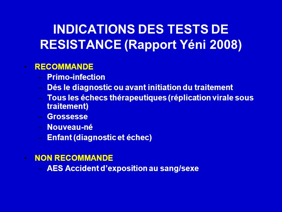 INDICATIONS DES TESTS DE RESISTANCE (Rapport Yéni 2008)