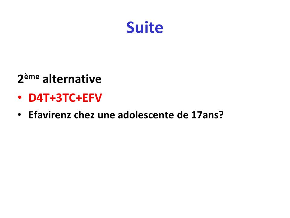 Suite 2ème alternative D4T+3TC+EFV