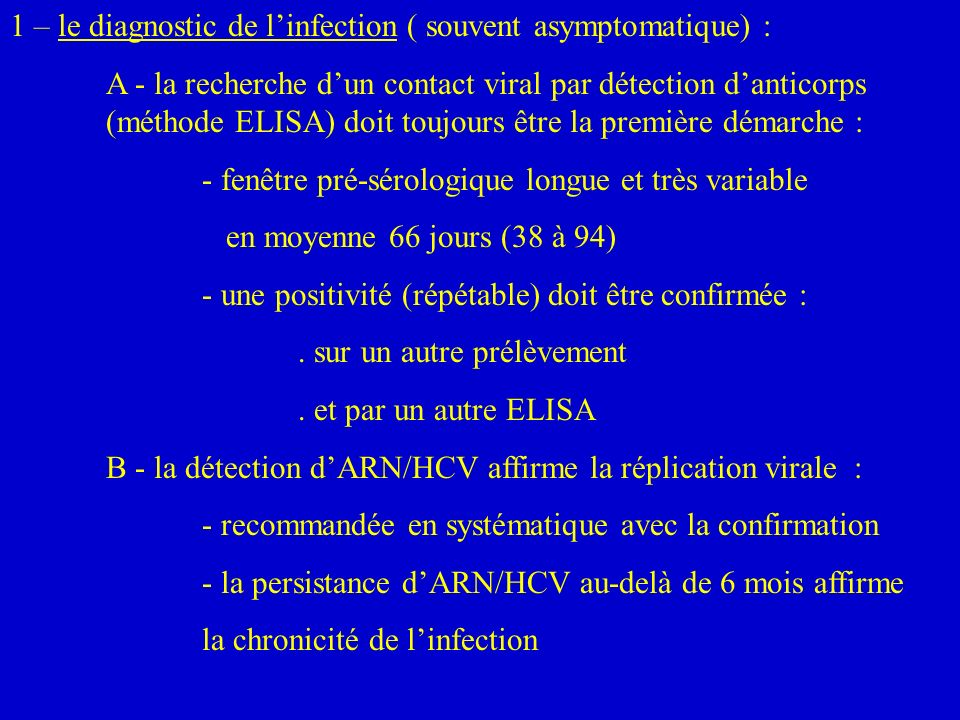 1 – le diagnostic de l'infection ( souvent asymptomatique) :