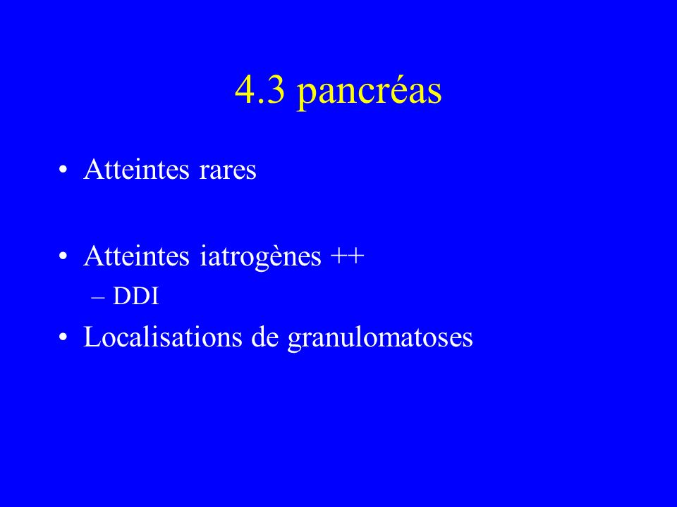 4.3 pancréas Atteintes rares Atteintes iatrogènes ++