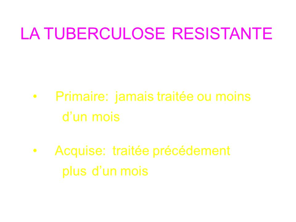 LA TUBERCULOSE RESISTANTE