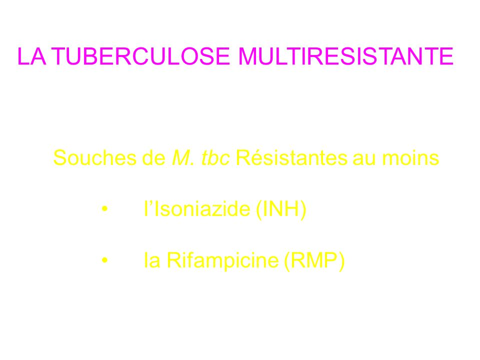 LA TUBERCULOSE MULTIRESISTANTE