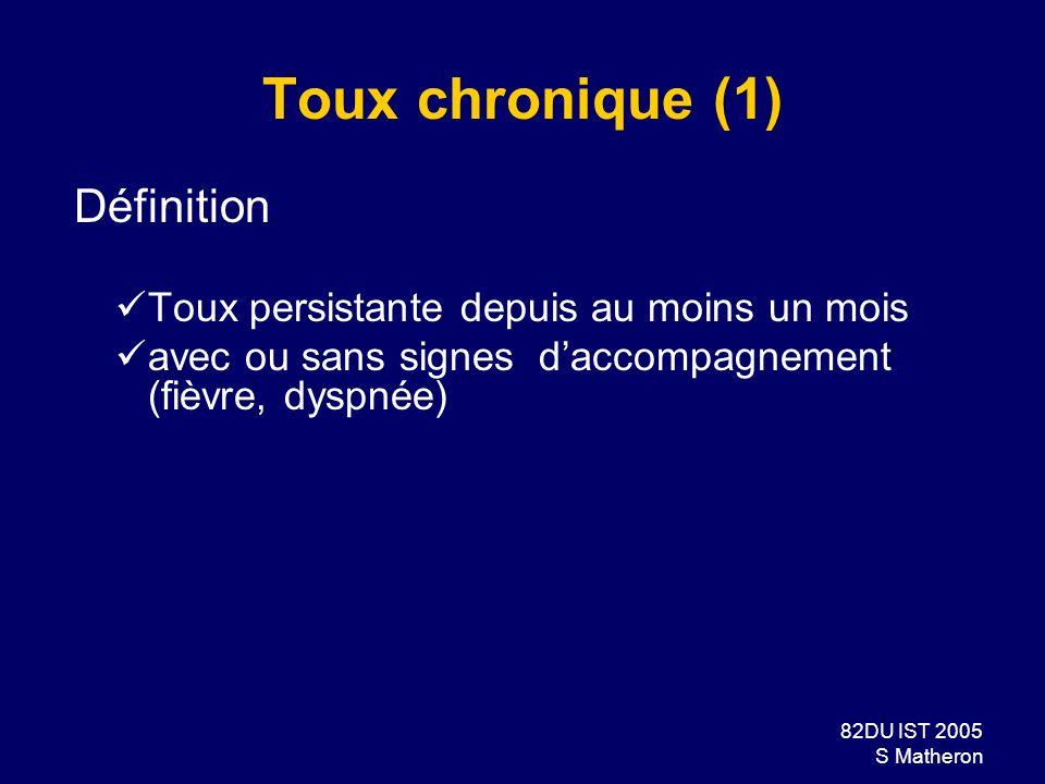 Toux chronique (1) Définition Toux persistante depuis au moins un mois