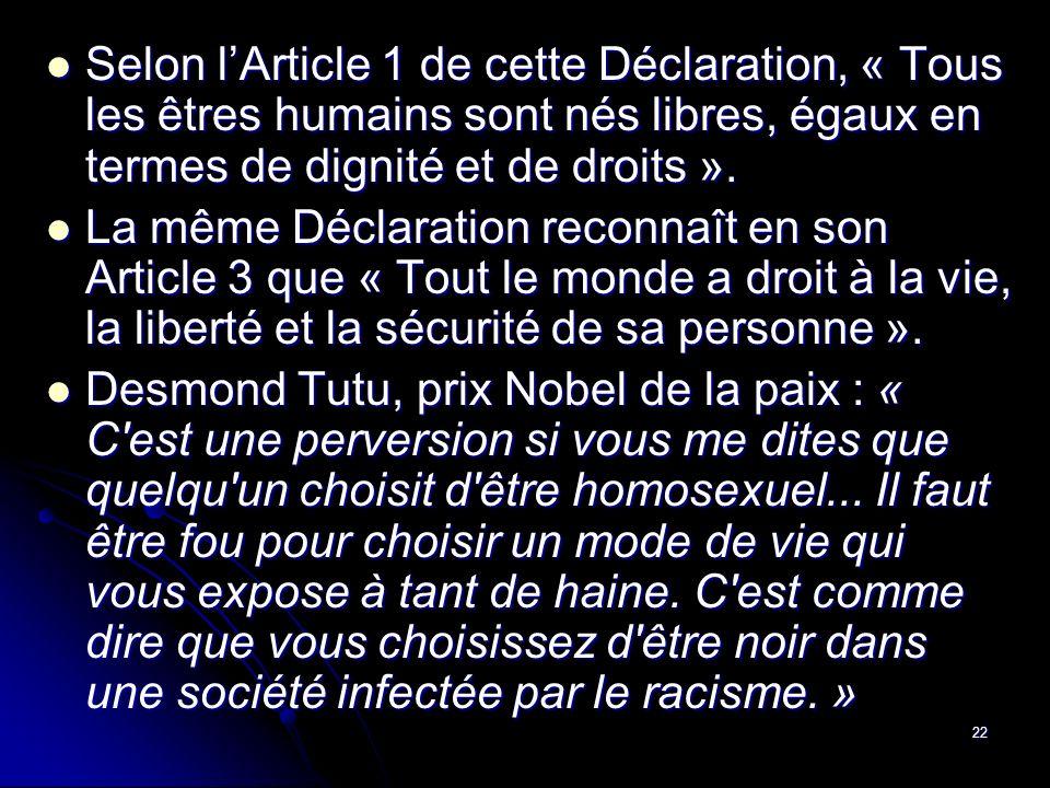 Selon l'Article 1 de cette Déclaration, « Tous les êtres humains sont nés libres, égaux en termes de dignité et de droits ».