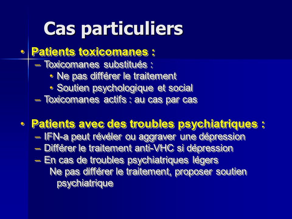 Cas particuliers Patients toxicomanes :