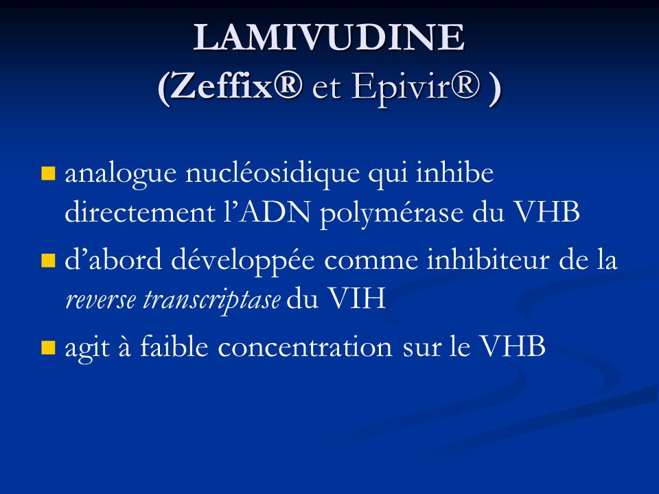 LAMIVUDINE (Zeffix® et Epivir® )