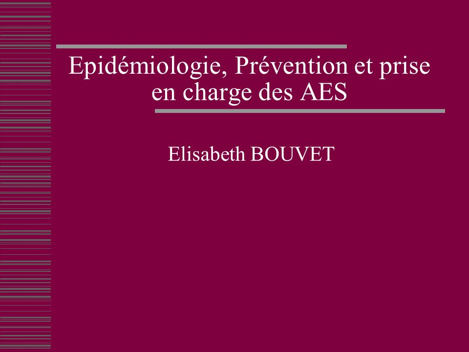 Epidémiologie, Prévention et prise en charge des AES