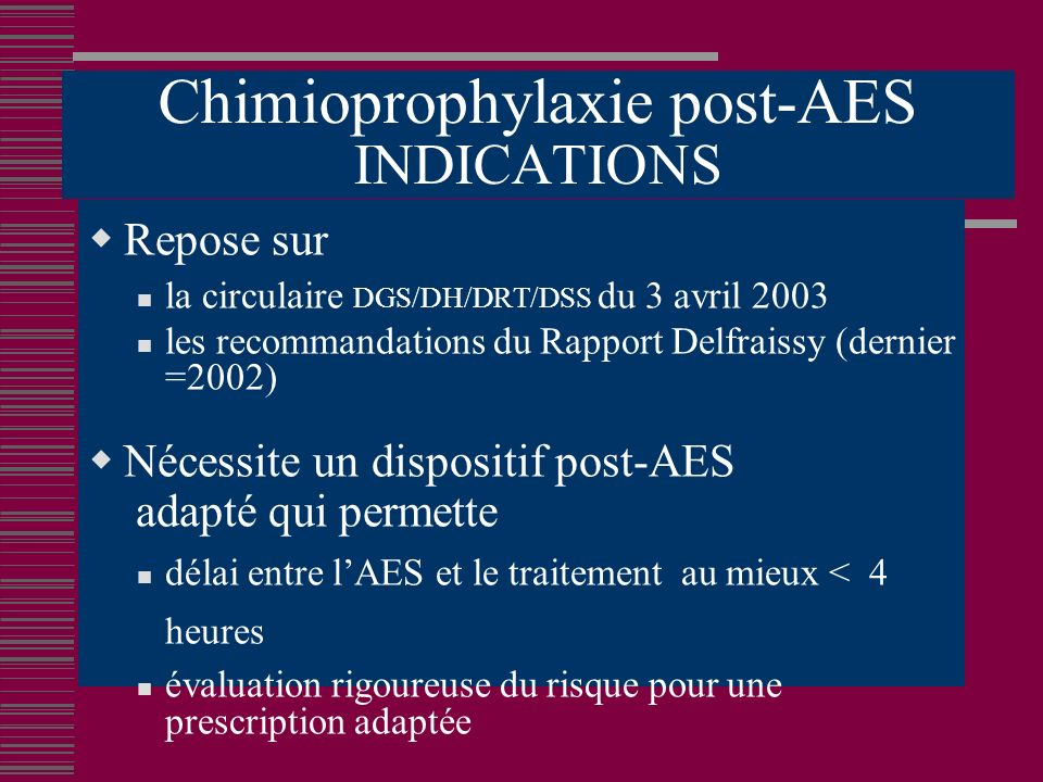 Chimioprophylaxie post-AES INDICATIONS
