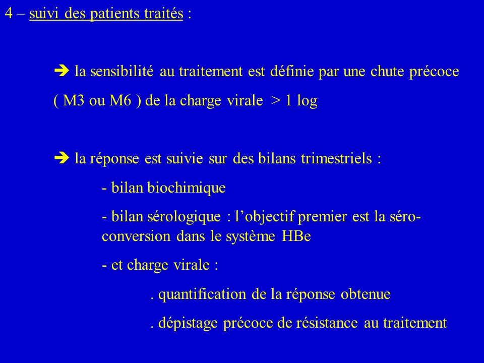 4 – suivi des patients traités :