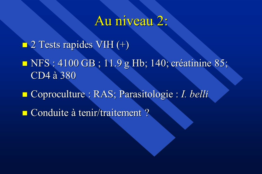 Au niveau 2: 2 Tests rapides VIH (+)