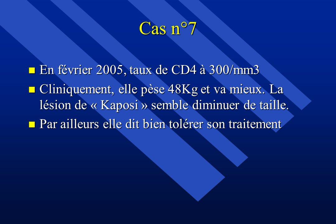 Cas n°7 En février 2005, taux de CD4 à 300/mm3