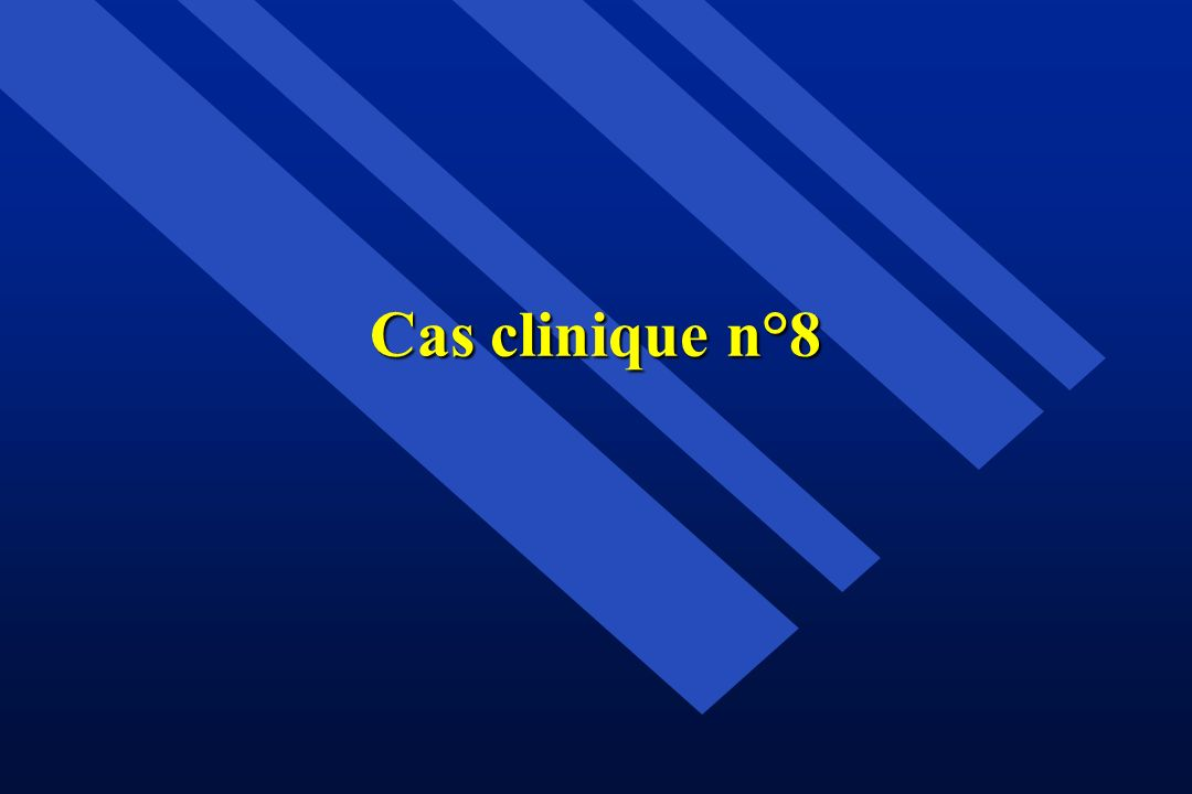 Cas clinique n°8