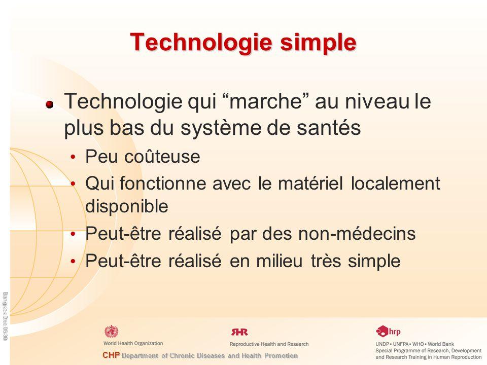 Technologie simpleTechnologie qui marche au niveau le plus bas du système de santés. Peu coûteuse.