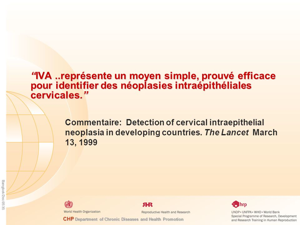 IVA ..représente un moyen simple, prouvé efficace pour identifier des néoplasies intraépithéliales cervicales.