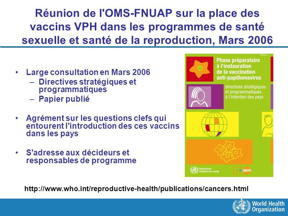 Réunion de l OMS-FNUAP sur la place des vaccins VPH dans les programmes de santé sexuelle et santé de la reproduction, Mars 2006