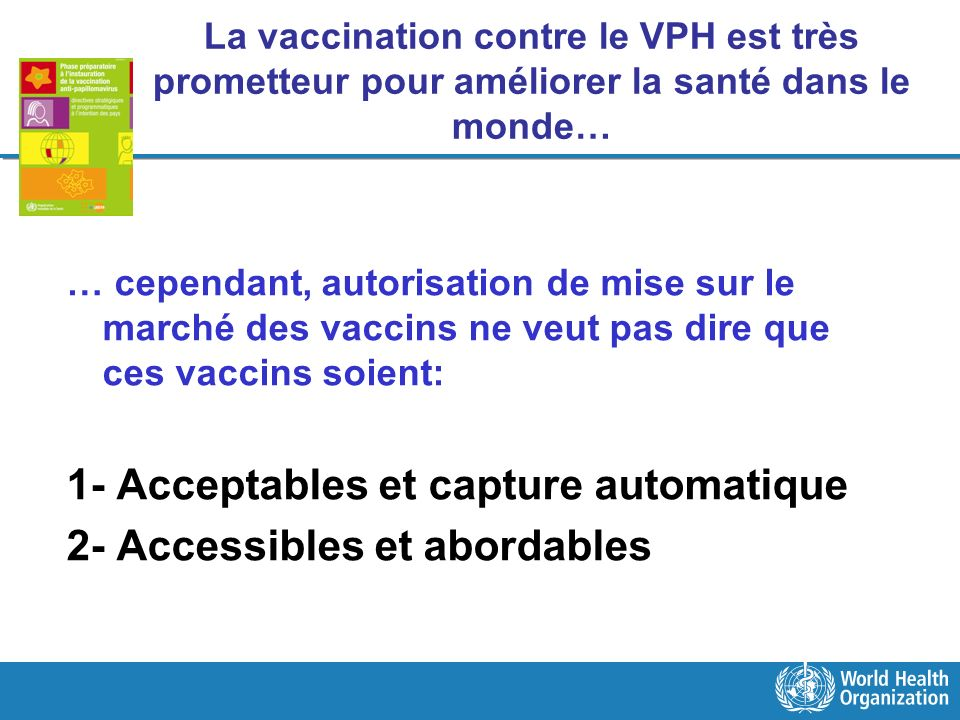 1- Acceptables et capture automatique 2- Accessibles et abordables